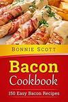 Free Kindle Edition eBook - Bacon Cookbook: 150 Easy Bacon Recipes @ Amazon AU/US