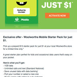 [Woolworths Rewards] Woolworths Mobile $10 Starter Pack for $1 (1GB, Unlimited Calls/Text, 30-Day Expiry) @ Woolworths