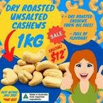 Roasted Salted / Unsalted Cashew Nuts $12/kg + Free Delivery over $100 Spend @ Nuts About Life
