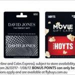 2,000 Bonus Flybuys (Worth $10) on Purchase of Any David Jones, Hoyts, Netflix, Typo Gift Cards @ Coles
