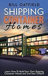 Free Kindle eBook, Shipping Container Homes: Learn How To Build Your Own Shipping Container House & Live Your Dream @ Amazon US