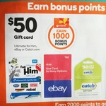 1000 Rewards Points (Worth $5) with $50 eBay, Catch or Ultimate for Him Gift Cards, 2000 Points on $100 Cards @ Woolworths