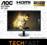 "AOC 27"" E2770SH Monitor: $175.20, Allied 24"": $103.20, Allied 27"": $135.20 Delivered @ TechFast eBay"