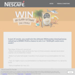 Win 1 of 56 $100 EFTPOS Gift Cards +/- a Whitsunday Island Getaway for 2 Worth $9,000 from Nestlé