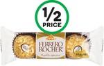 ½ Price Ferrero Rocher 3pk $1, Cobs Popcorn $1.42, Cocobella 1L $2.50, Heinz Ketchup/BBQ Sauce 500ml $1.60 @ Woolworths