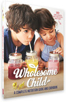 Signed Copy of The Wholesome Child Nutrition Guide/Cookbook by Mandy Sacher $33.99 Delivered