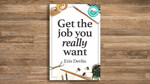 Win 1 of 5 Copies of 'Get the Job You Really Want' Worth $29.95 Each from MoneyMag