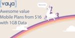 30% off Vaya's 6-Month Mobile Plan (Unlimited Talk & Text) - 1GB $61, 2GB $84, 4GB $101, 10GB $139