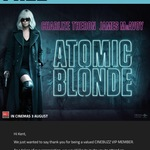 VIP Member FREE Atomic Blonde Screening - Thu 27 July 6:45 PM at Event Cinemas Chermside QLD