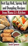 $0 eBook: Best Egg Roll, Spring Roll, and Dumpling Recipes from Mama Li's Kitchen @ Amazon Kindle Edition