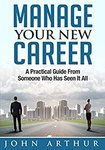 $0 eBook: Manage Your New Career - A Practical Guide From Someone Who Has Seen It All