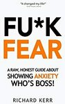 [eBook] Free: Fu*k Fear: A Raw, Honest Guide about Showing Anxiety Who's Boss! | Entrepreneur Mindsets and Habits @ Amazon