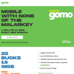 Gomo SIM Only Plan 18GB/Mo for $1 (First 30 Days, $25/Mth after) + 3 Months Free if Connected for 3 Months @ GOMO Mobile