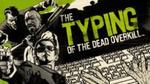 [Steam] The Typing of The Dead: Overkill - $5.44, Shakespeare DLC $2.40 Via GMG