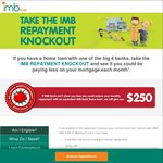 IMB Repayment Knockout Offer - Get $250 if IMB Is Unable to Reduce Your Monthly Loan Repayment