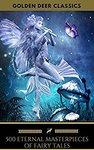 Free eBook: 500 Eternal Masterpieces of Fairy Tales - Cinderella, Rapunzel, The Little Mermaid, Kindle Edition @ Amazon