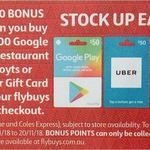 2,000 Flybuys (Worth $10) with $50 or $100 Gift Cards from Google Play, Uber, Hoyts, Ticketmaster, Restaurant Choice @ Coles