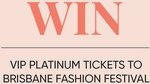 Win 1 of 2 Double Platinum Passes to The VIP Brisbane Fashion Festival (Worth $310) from Issada Cosmetics