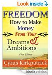 Freedom: How to Make Money from Your Dreams and Ambitions (Amazon eBook)
