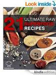 21 Ultimate Raw Superfood Recipes eBook, [Kindle Edition] - Free