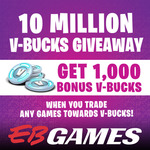 1000 Bonus V-Bucks (Fortnite In Game Currency) When You Trade in Any Game @ EB Games