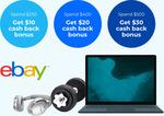 eBay Australia Bonus Cashback: Spend $250 Get $10, Spend $400 Get $20, Spend $500 Get $30 (Desktop Only, No Codes) @ Cashrewards