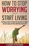 [eBook] Free - How to Stop Worrying and Start Living: The Ultimate Guide @ Amazon