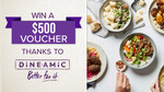 Win 1 of 5 $500 Dineamic Vouchers from Nine Network