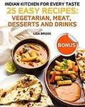 $0 Kindle eBook: Indian Kitchen for Every Taste. 25 Easy Recipes: Vegetarian, Meat, Desserts and Drinks (Was $1.26) @ Amazon