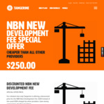 New Development NBN Contribution Fee $250 (was $300) @ Tangerine