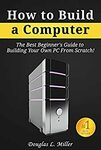 """[eBook] Free: """"How to Build a Computer: The Best Beginner's Guide to Building Your Own PC from Scratch!"""" $0 @ Amazon AU, US"""