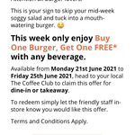Buy One Burger Get One Free with Any Beverage @ The Coffee Club