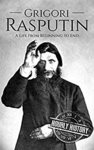Free Kindle eBook: Grigori Rasputin: A Life from Beginning to End (Was $3.99) @ Amazon AU, US, UK