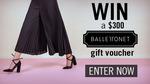 Win a $300 Ballettonet Gift Voucher from Seven Network