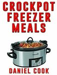"[eBook] Free: ""Crockpot Freezer Meals - 2nd Edition"" (110 Delicious Crockpot Freezer Meals) $0 @ Amazon AU, US"