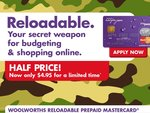 50% off Application Fee to Get a Pre-Paid MasterCard from Woolworths (Was $9.95, Now $4.95)
