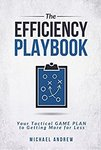 $0 eBook: The Efficiency Playbook - Your Tactical GAME PLAN to Getting More for Less