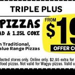 Domino's - Any 3 Pizzas + Garlic Bread + 1.25lt Coke $19.95 Pick up until 25 Feb