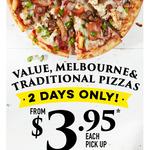 [VIC - Derrimut] Value, Melbourne & Traditional Pizzas $3.95ea (Pickup) @ Domino's