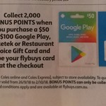 Collect 2000 Flybuy Points When You Purchase a $50 or $100 Google Play, Ticketek or Restaurant Choice Gift Card @ Coles