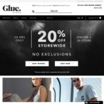 Glue Store 20% off Storewide, No Exclusions, in Store and Online. Prices as Marked