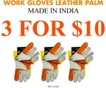 Leather Palm Gloves Made in India 3pk Now $10 (Was $17) + Shipping Starts at $2.95 @ Brisbane Tool & Hardware