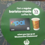 [NSW] Half Price Coffee $2 with Opal Topup @ Woolworths, Chatswood Station