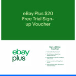 Get $20 eBay Voucher for Using eBay Plus Free Trial