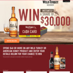 Instantly Win 1 of 326 EFTPOS Cash Cards Worth between $50 and $5,000 [Spend $40+ on Wild Turkey or American Honey Products]