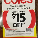 [VIC] $15 off with $100+ Spend @ Coles (Warringal Shopping Centre (Heidelberg), Ivanhoe and Bulleen)