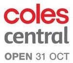 Coles Central Raine Square Grand Opening - First 100 Customers > $10 Spend Get $10 Gift Card