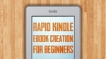 Rapid Kindle eBook Publishing for Beginners for Only $2