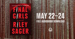Free Audiobook $0 - Final Girls by Riley Sager, Read by Erin Bennett and Hillary Huber @ Penguin Random House Audio