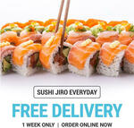 [VIC] Free Delivery with No Minimum Spend @ Sushi Jiro (within 5km of Store)